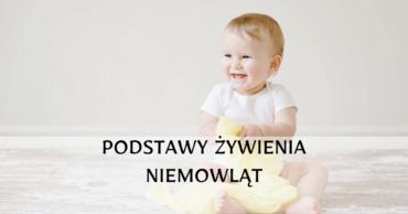 Podstawowe zasady żywienia niemowląt