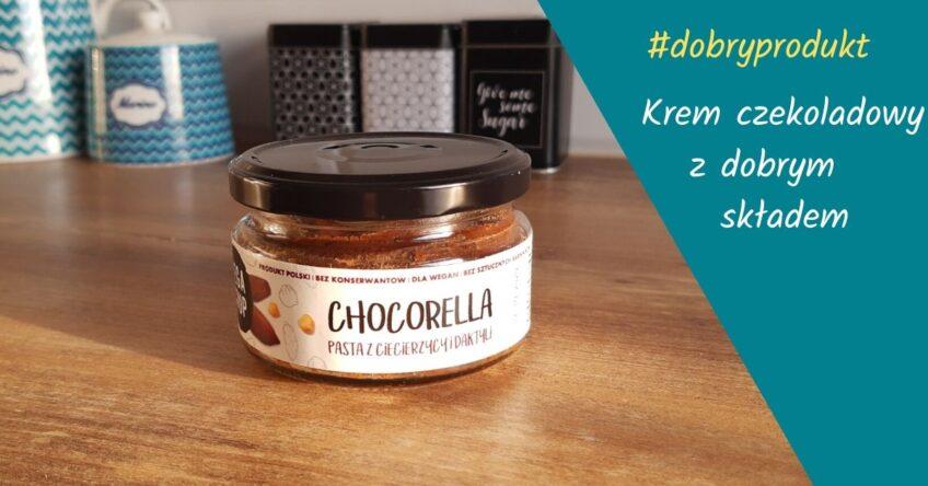 Z cyklu #dobryprodukt – krem czekoladowy z dobrym skÅ'adem