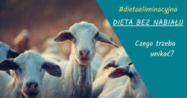 Dieta bez nabiału, część 2. Czego należy unikać?