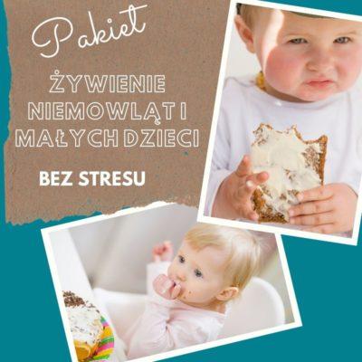 Pakiet żywienie niemowląt i małych dzieci BEZ STRESU