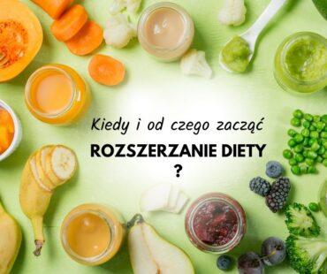Rozszerzanie diety – kiedy i od czego zacząć?