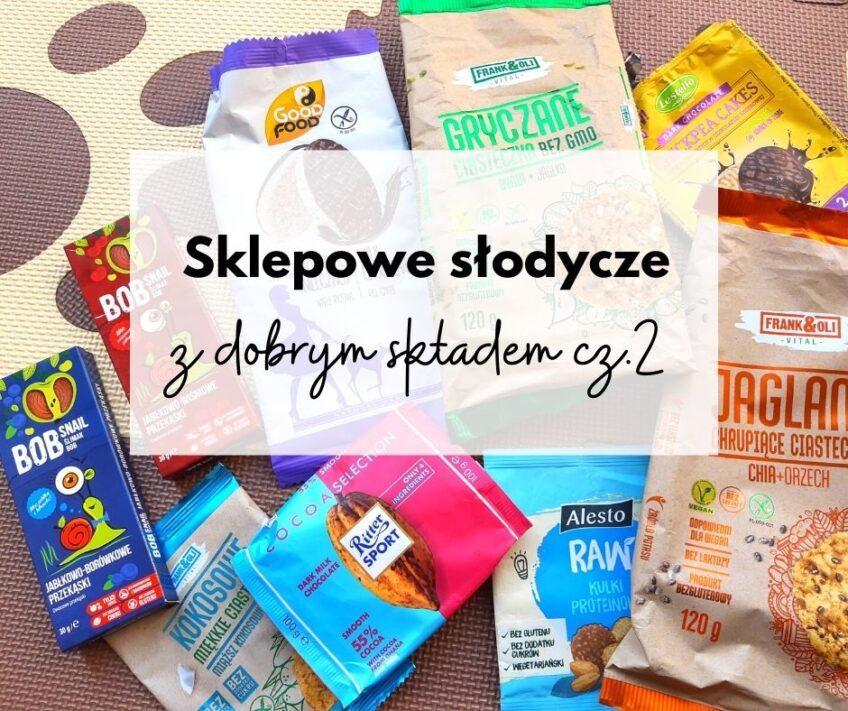 Słodycze dla dzieci z dobrym składem cz. 2
